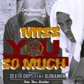 Dexta Daps - Miss You So Much (feat. Blakkman)