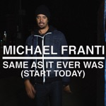 Michael Franti & Spearhead - Same as It Ever Was (Start Today) [feat. Agape Choir]