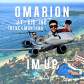 I'm Up Feat. Kid Ink & French Montana  Omarion - Omarion