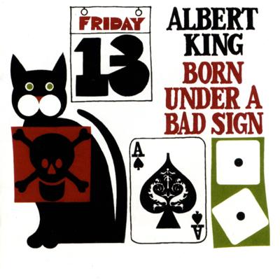Born Under a Bad Sign - Albert King song