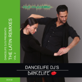 Dancelife DJ's Presents: The Latin Remixes, Vol. 2