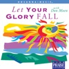 Let Your Glory Fall (Choral Collection), Don Moen