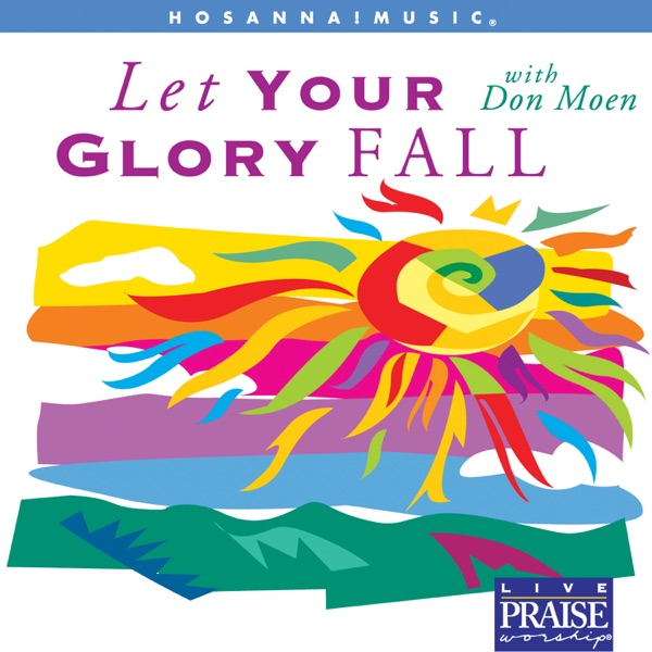 Let Your Glory Fall (Choral Collection)