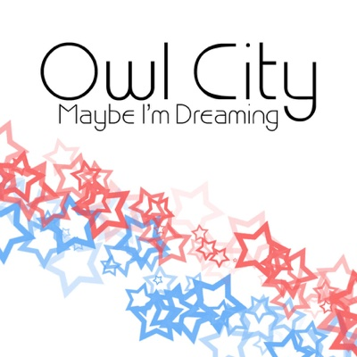 Maybe I'm Dreaming - Owl City album