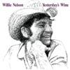Yesterday's Wine, Willie Nelson