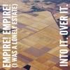Empire! Empire! (I Was a Lonely Estate) / Into It. Over It. - Single ジャケット写真
