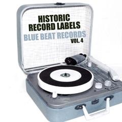 Historic Record Labels: Blue Beat Records, Vol. 4