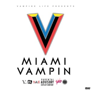 Miami Vampin Mp3 Download
