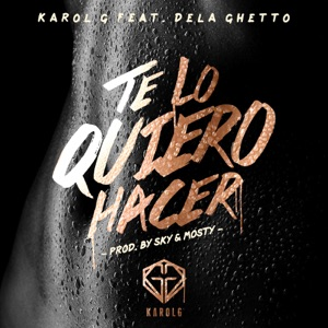 Te Lo Quiero Hacer (feat. De La Ghetto) - Single Mp3 Download