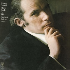 Bach: The English Suites Nos. 1-6, BWV 806-811 - Gould Remastered