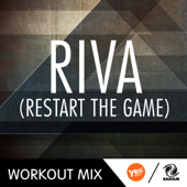 Riva (Restart the Game) [Workout Mix]