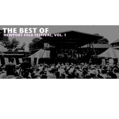 The Best of Newport Folk Festival, Vol. 1