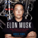 Ashlee Vance - Elon Musk: Tesla, SpaceX, and the Quest for a Fantastic Future (Unabridged)