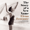 Elena Ferrante - The Story of a New Name: The Neapolitan Novels, Book 2 (Unabridged) bild