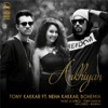 Akhiyan feat Neha Kakkar Bohemia Single