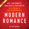 Instaread - Modern Romance, by Aziz Ansari and Eric Klinenberg: Key Takeaways, Analysis & Review (Unabridged)  artwork