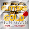 Everything That Glitters Ain't Gold (feat. Hollywood) - Single, Future
