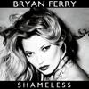Shameless, Bryan Ferry