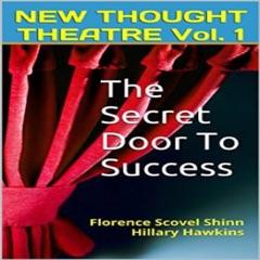 The Secret Door to Success: New Thought Theatre, Book 1 (Unabridged)