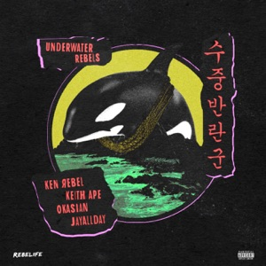 Underwater Rebels (feat. Keith Ape) - Single Mp3 Download