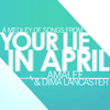 Your Lie in April - Medley - Dima Lancaster & AmaLee