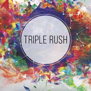 Triple Rush - Single Mp3 Download