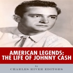 American Legends: The Life of Johnny Cash (Unabridged)