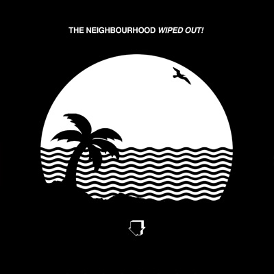 Wiped Out! - The Neighbourhood