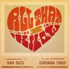 All That I Know - Gurunam Singh & Ram Dass