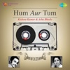 Hum Aur Tum Best of Duets Ever Kishore Kumar and Asha Bhosle