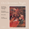 Choir of King's College, Cambridge & Sir David Willcocks - On Christmas Night artwork