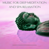 Music for Deep Meditation and SPA Relaxation Music for Healing