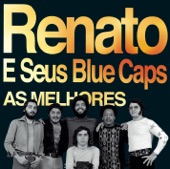 Renato E Seus Blue Caps - Perdi Você