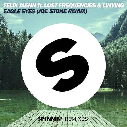 Felix Jaehn - Eagle Eyes (feat. Lost Frequencies & Linying) [Joe Stone Remix] - Single