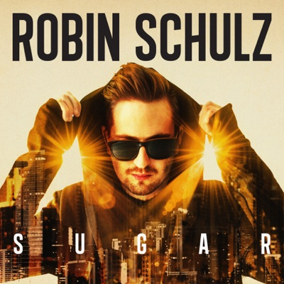 Sugar (feat. Francesco Yates) - Robin Schulz song