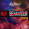 Nuh Behaviour Episode 1 EP