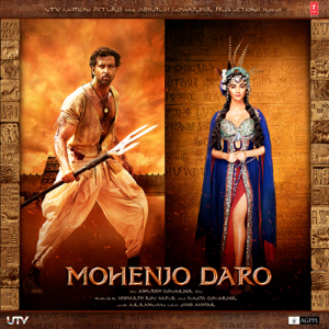 A. R. Rahman - Mohenjo Daro (Original Motion Picture Soundtrack)
