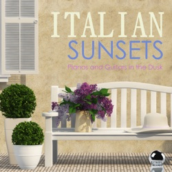 Italian Sunsets: Pianos and Guitars in the Dusk - Various Artists Album Cover