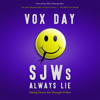 Vox Day - SJWs Always Lie: Taking Down the Thought Police (Unabridged) artwork