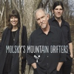Molsky's Mountain Drifters - Free a Little Bird