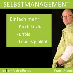 Selbstmanagement | einfach-effektiv.de | Frank Albers