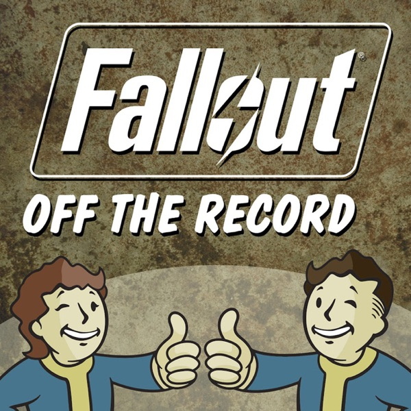 Fallout Off the Record - A Fallout Podcast