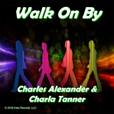Walk on By - Single - Charles Alexander & Charla Tanner album