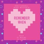 Remember When (feat. Rj Maine & CJ Stone) [CJ Stone Remix] - Single