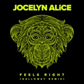Jocelyn Alice - Feels Right - Galloway Remix