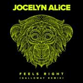 Jocelyn Alice - Feels Right - Galloway Remix
