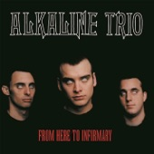 Alkaline Trio - I'm Dying Tomorrow