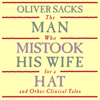 Oliver Sacks - The Man Who Mistook His Wife for a Hat: and Other Clinical Tales  (Unabridged) Grafik