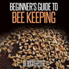 Beginner's Guide to Bee Keeping (Unabridged)