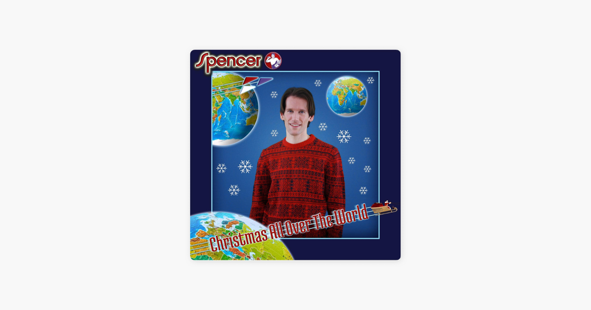 christmas all over the world by spencer on itunes - Christmas All Over The World